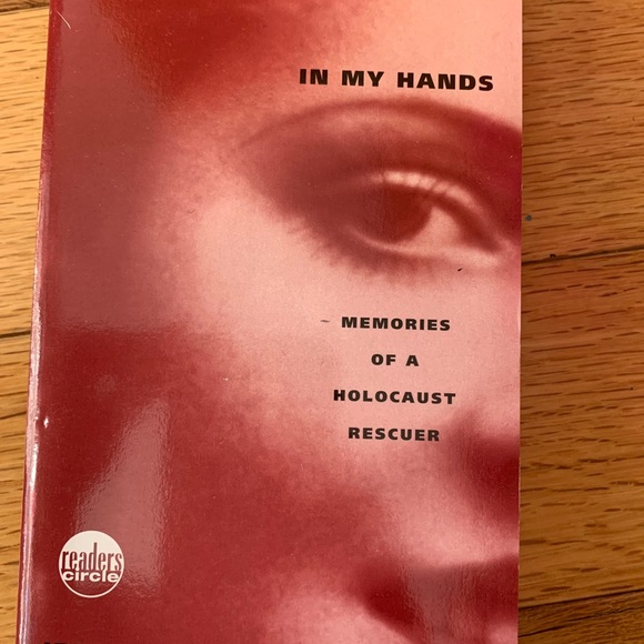 In My Hands-Memories of a Holocaust Rescuer